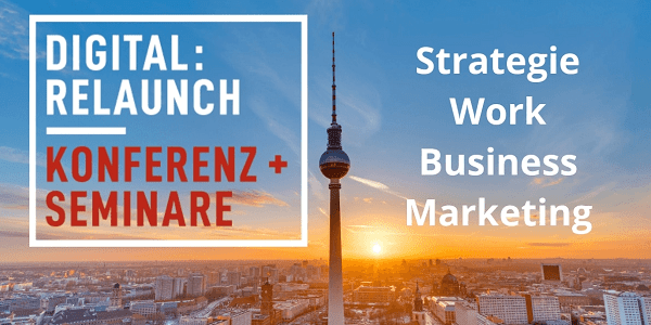 Digital:Relaunch 2020 am 17.+18.2.2020 in Berlin (Super-Early-Bird und 50% Sonderrabatt)